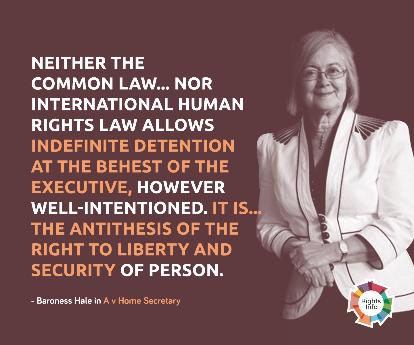 Baroness Hale in A v Home Secretary 2