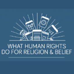 What Human Rights Do For Religion & Belief