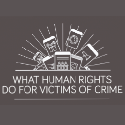 What Human Rights Do For Victims of Crime
