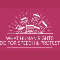 What Human Rights Do For Speech & Protest