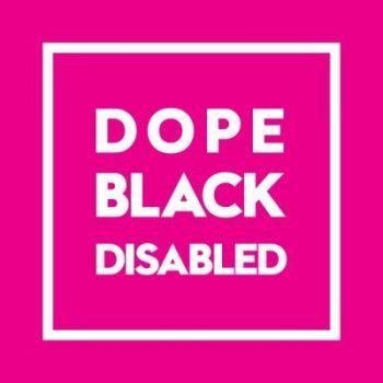 Dope Black Disabled