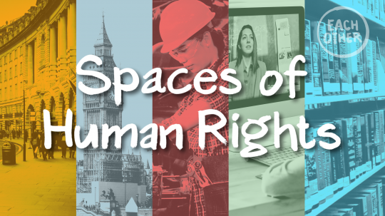 A collage of stills from the latest EachOther video with 'Spaces of Human Rights' overlaid with white text on top.